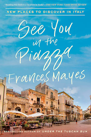 Book cover for See You in the Piazza by Frances Mayes