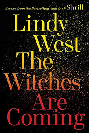 Book cover for The Witches Are Coming by Lindy West