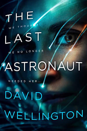 Book cover for The Last Astronaut by David Wellington