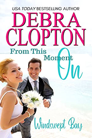 Book cover for From This Moment On by Debra Clopton