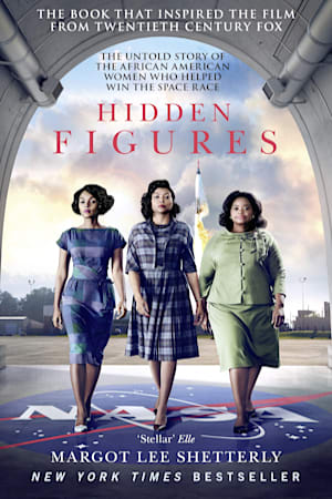 Book cover for Hidden Figures: The Untold Story of the African American Women Who Helped Win the Space Race by Margot Lee Shetterly