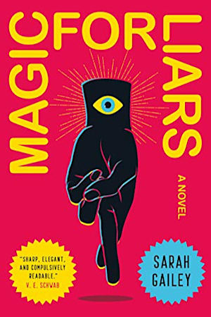 Book cover for Magic for Liars by Sarah Gailey