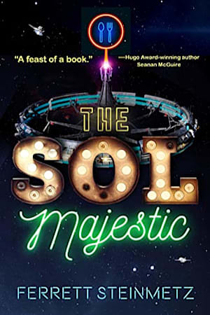 Book cover for The Sol Majestic by Ferrett Steinmetz