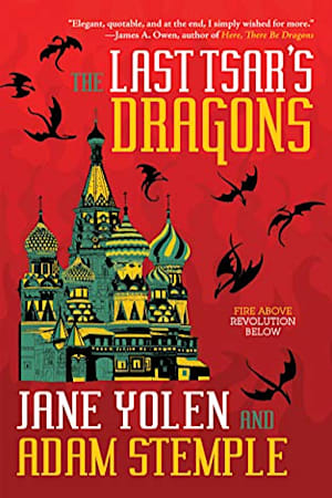 Book cover for The Last Tsar's Dragons by Jane Yolen, Adam Stemple