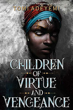 Book cover for Children of Virtue and Vengeance by Tomi Adeyemi