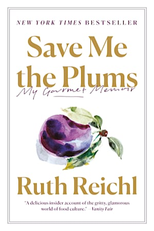 Book cover for Save Me the Plums by Ruth Reichl