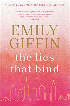Book cover for The Lies That Bind by Emily Giffin