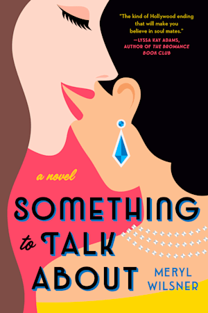 Book cover for Something to Talk About by Meryl Wilsner