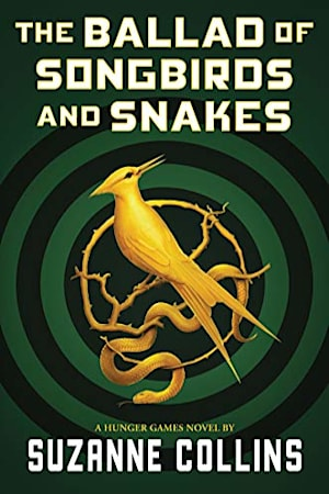 Book cover for The Ballad of Songbirds and Snakes (A Hunger Games Novel) by Suzanne Collins