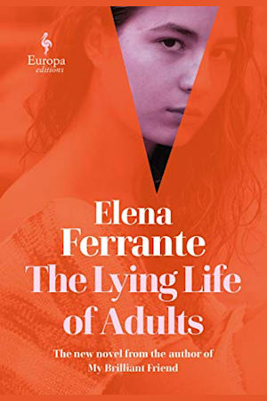 Book cover for The Lying Life of Adults by Elena Ferrante