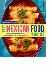 Easy Mexican Food Favorites by Jennifer Olvera