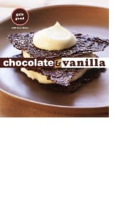 Chocolate and Vanilla by Gale Gand with Lisa Weiss