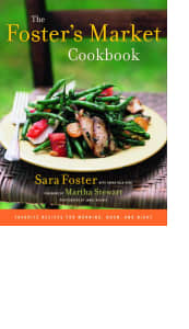 The Foster's Market Cookbook by Sara Foster with Sarah Belk King