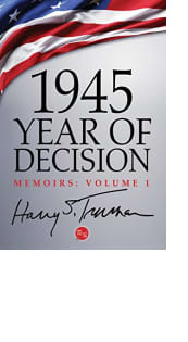 1945: Year of Decision by Harry S. Truman