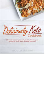 The Deliciously Keto Cookbook by Molly Pearl and Kelly Roehl