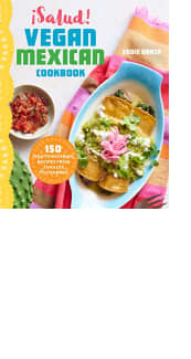 ¡Salud! Vegan Mexican Cookbook by Eddie Garza