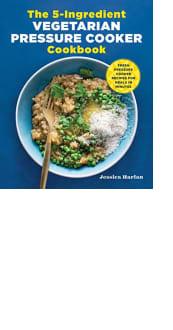 The 5-Ingredient Vegetarian Pressure Cooker Cookbook by Jessica Harlan