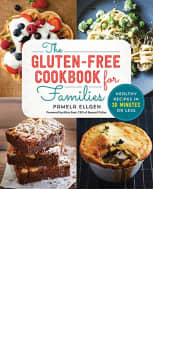 The Gluten-Free Cookbook for Families by Pamela Ellgen