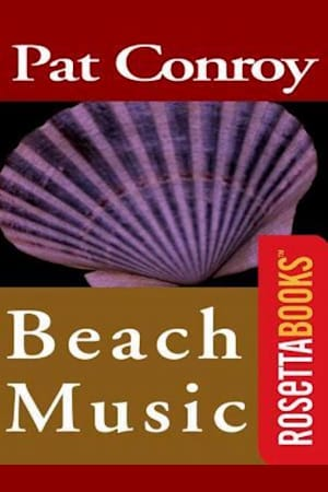Book cover for Beach Music by Pat Conroy