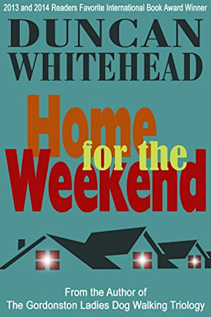 Home For The Weekend A Short Psychological Thriller