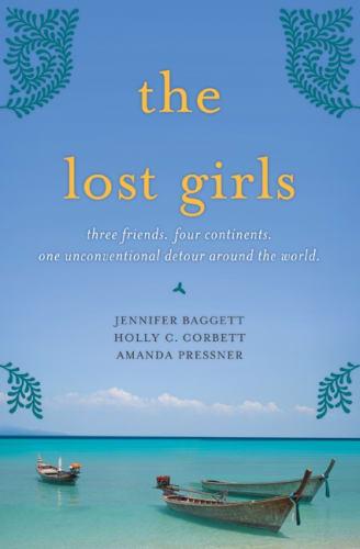 The Lost Girls by Jennifer Baggett, Amanda Pressner, and Holly C. Corbett