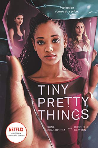 Tiny Pretty Things by Dhonielle Clayton and Sona Charaipotra