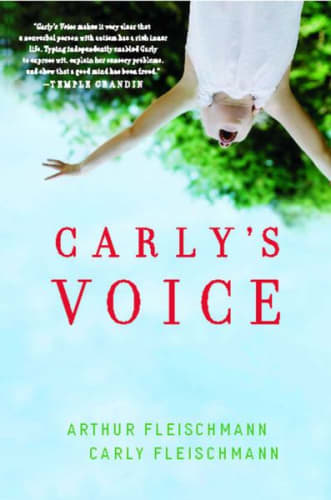 Carly's Voice by Arthur Fleischmann and Carly Fleischmann