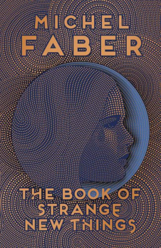 57 brilliant and powerful books that make you think the book of strange new things by michel faber fandeluxe Image collections