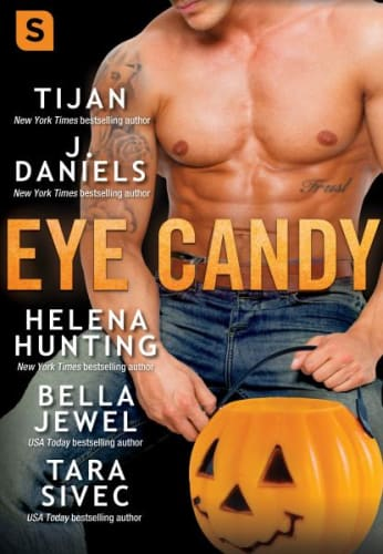 Eye Candy by Tijan, J Daniels, Helena Hunting, Bella Jewel and Tara Sivec