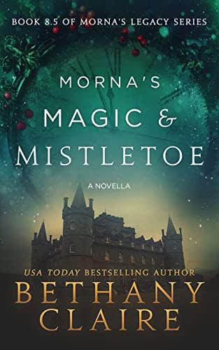 Morna's Magic and Mistletoe by Bethany Claire
