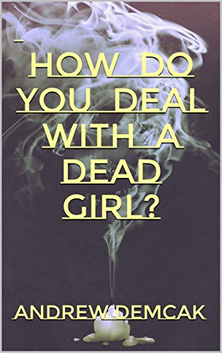 How Do You Deal with a Dead Girl? cover