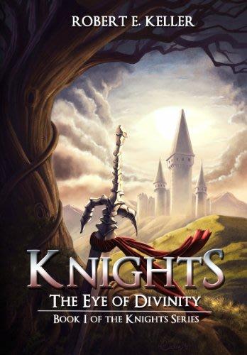 Knights the eye of divinity by robert e keller