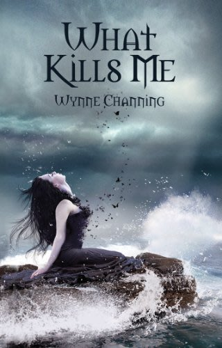 What kills me by wynne channing