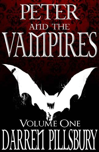 Peter and the vampires volume one by darren pillsbury