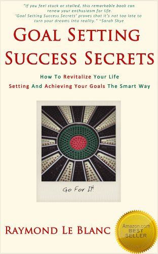 Goal setting success secrets by raymond le blanc