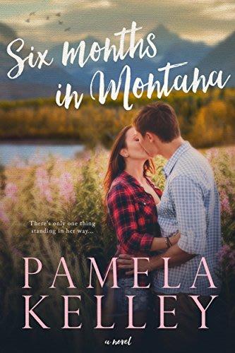 Six months in montana by pamela kelley