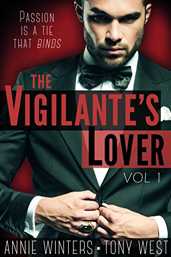 The vigilante s lover vol 1 by tony west and annie winters