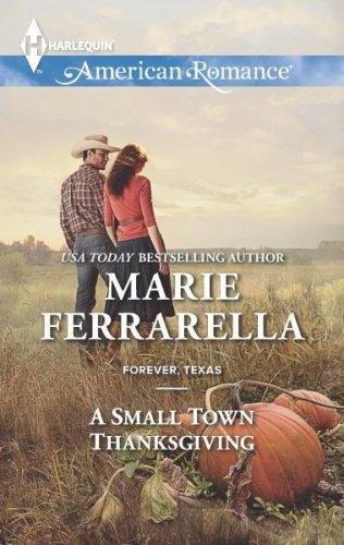 A Small Town Thanksgiving by Marie Ferrarella
