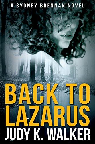 Back to lazarus a sydney brennan novel sydney brennan mysteries book 1 by judy k walker