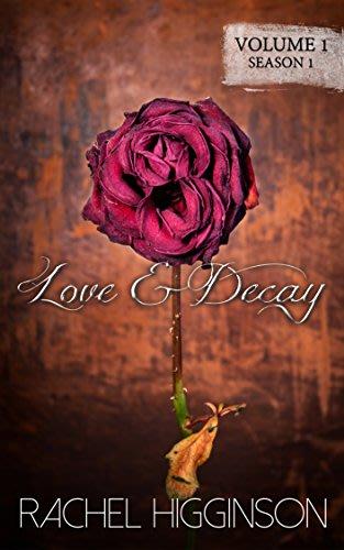 Love decay volume 1 by rachel higginson