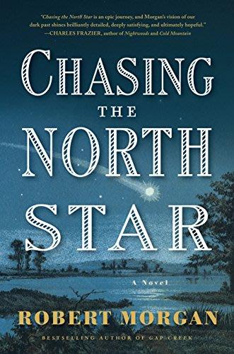 Chasing the North Star by Robert Morgan