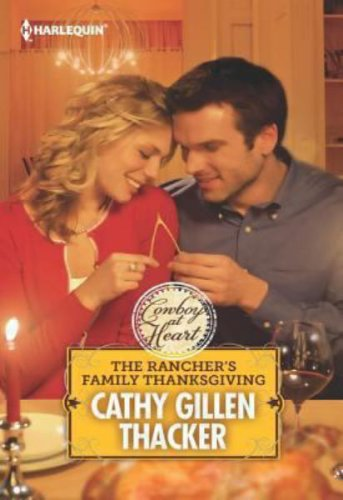The Rancher's Family Thanksgiving by Cathy Gillen Thacker