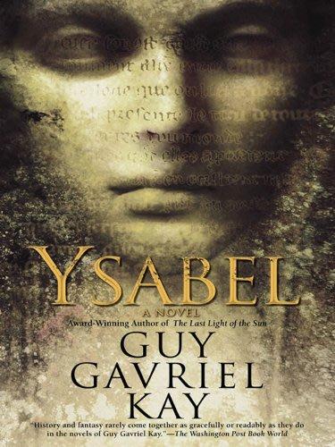 Ysabel by Guy Gavriel Kay