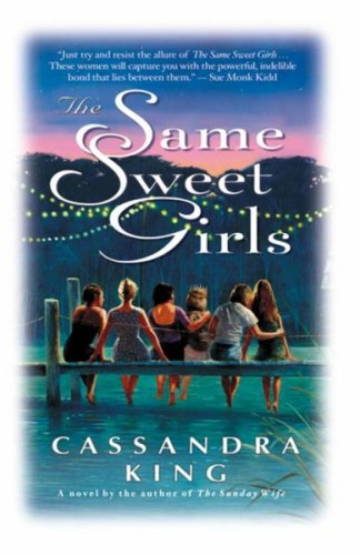 The Same Sweet Girls by Cassandra King