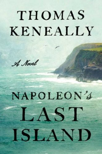 Napoleon's Last Island by Thomas Keneally