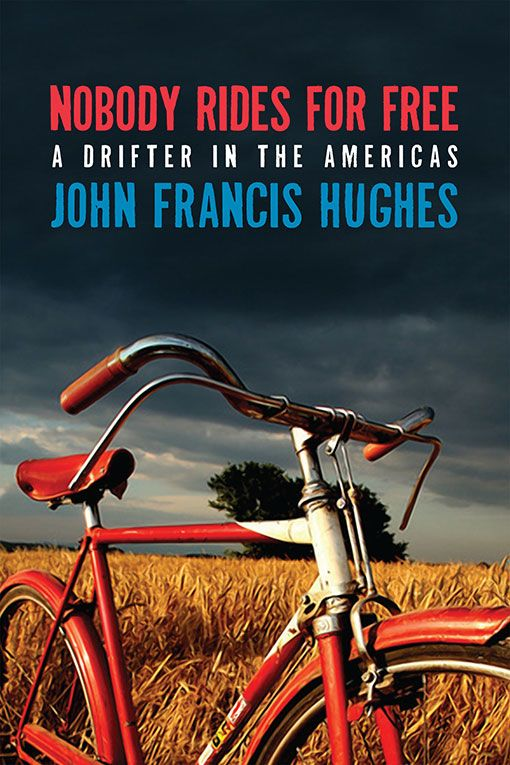 Nobody Rides For Free by John Francis Hughes