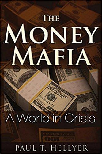 The Money Mafia by Paul T Hellyer