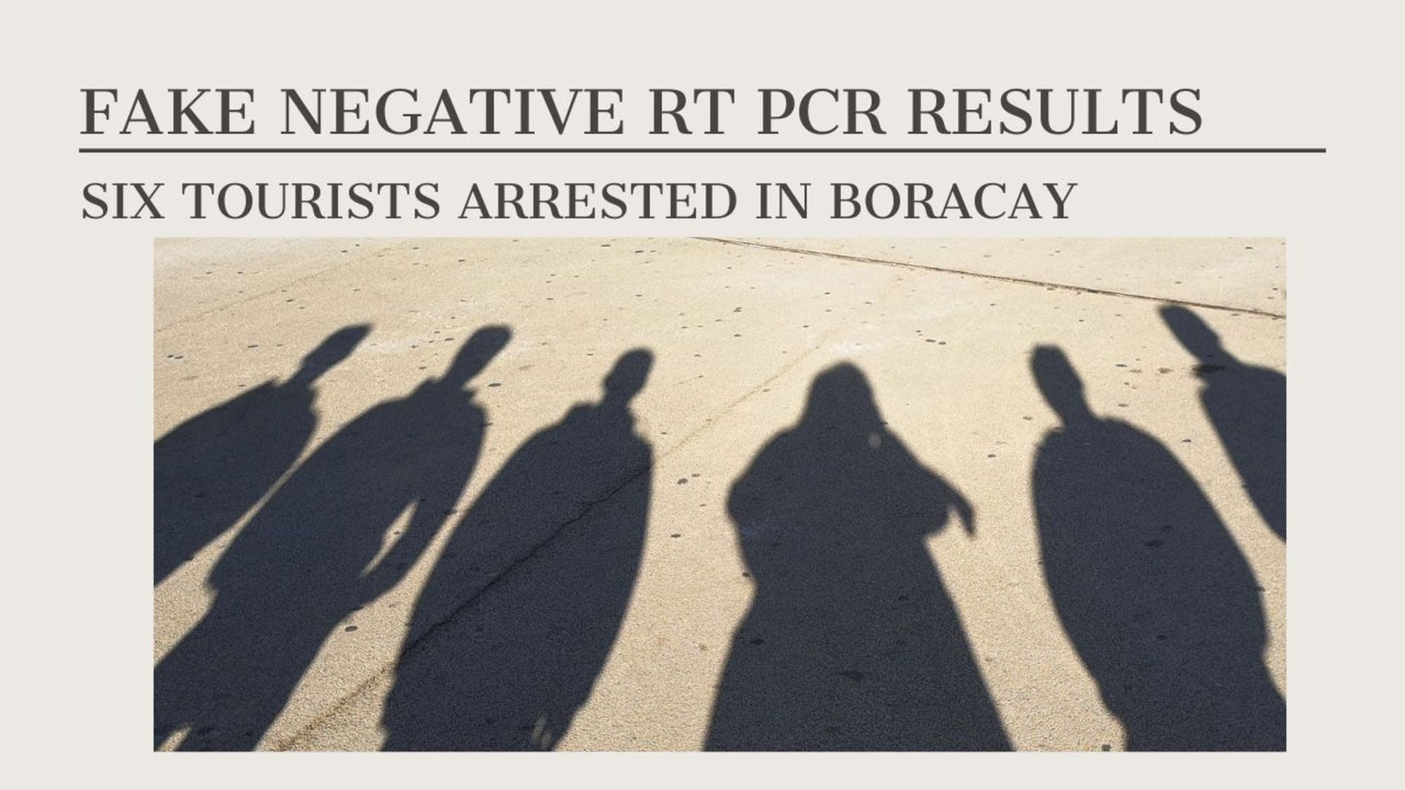 6 tourists in Boracay were arrested, because of Fake Negative RT PCR Results
