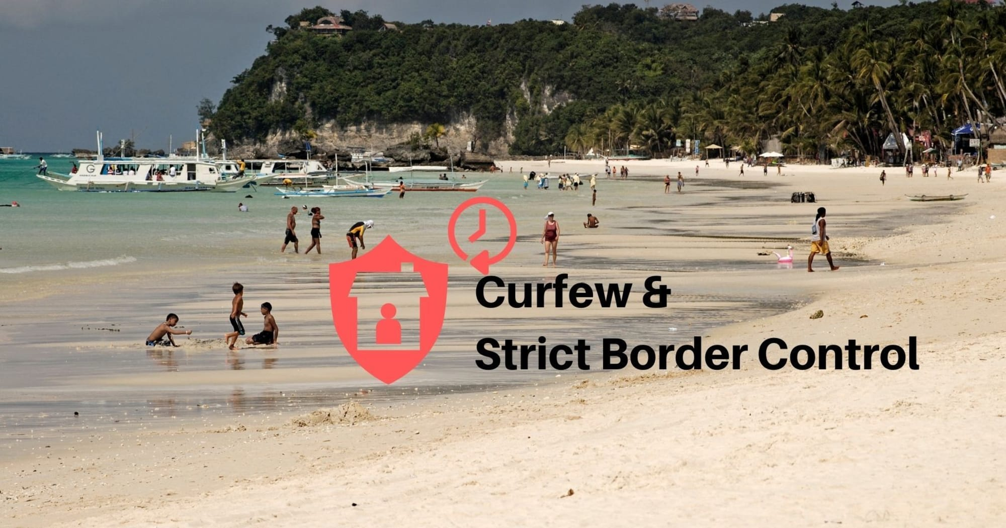 Strict border control and curfew hours extension for everyone's safety