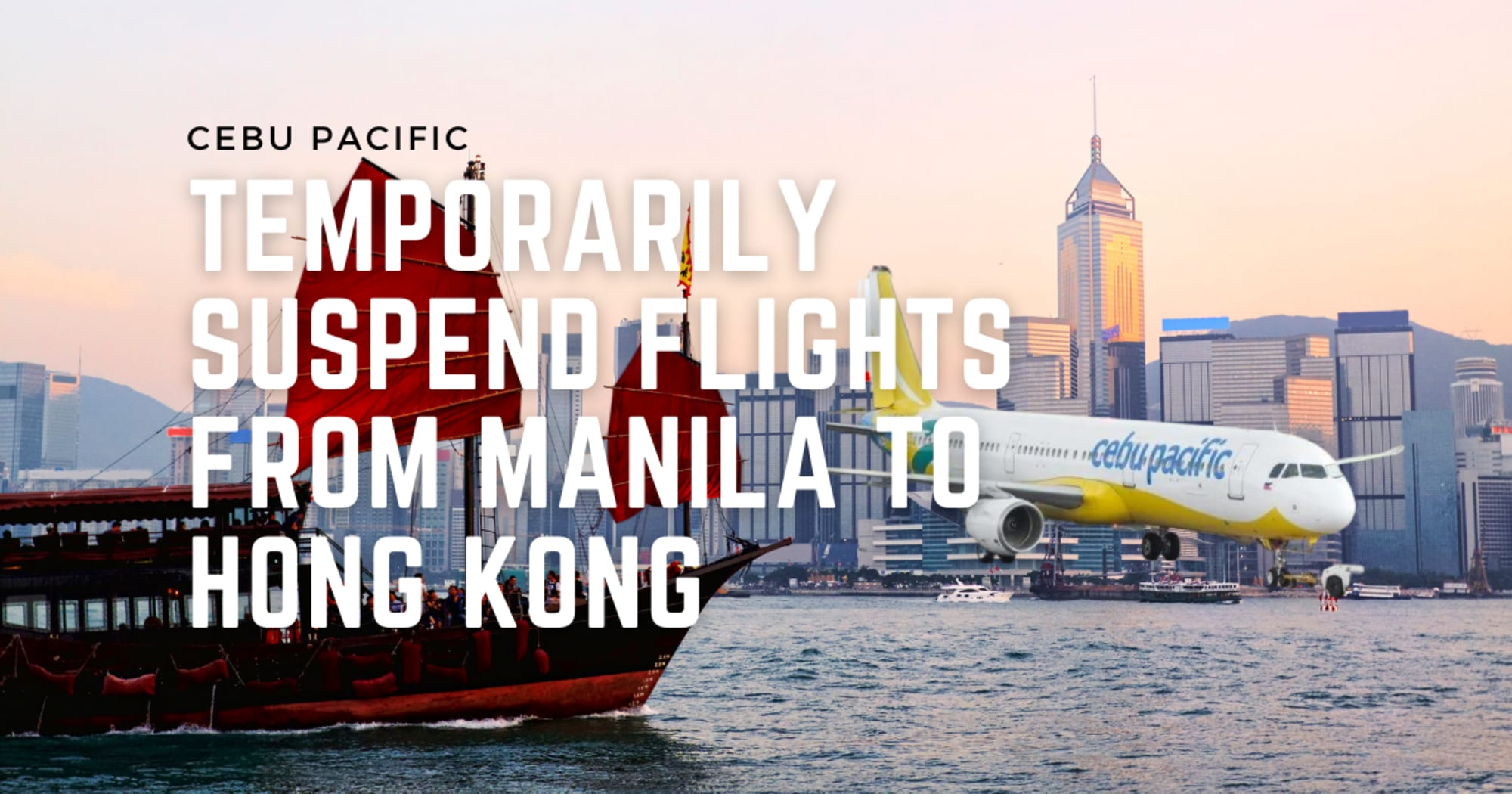 Flights from Budget Carrier Cebu Pacific going to Hong Kong are prohibited until September 16